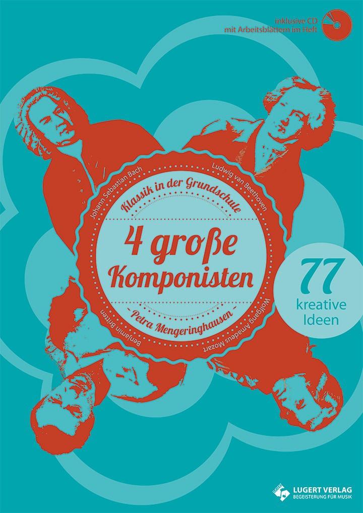 4 große Komponisten - Klassik in der Grundschule