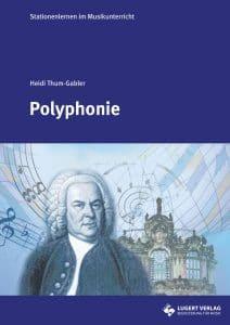 Stationenlernen im Musikunterricht Polyphonie