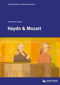 Stationenlernen im Musikunterricht Haydn und Mozart