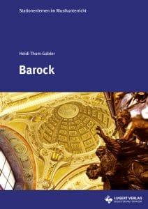 Stationenlernen im Musikunterricht: Barock