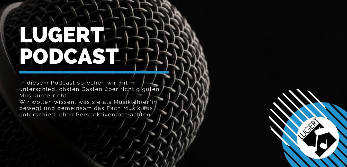 Lugert Podcast_Musikunterricht heute