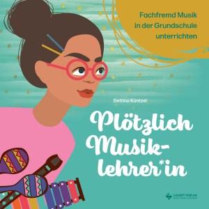 Plötzlich Musiklehrer*in. Fachfremd Musik in der Grundschule.