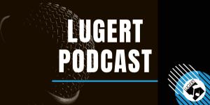 Lugert Podcast