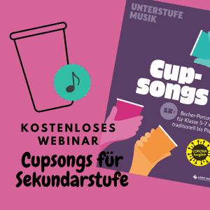 Cupsongs_Sekundarstufe